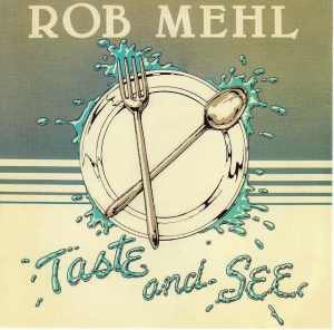 Rob Mehl Taste and See 1980