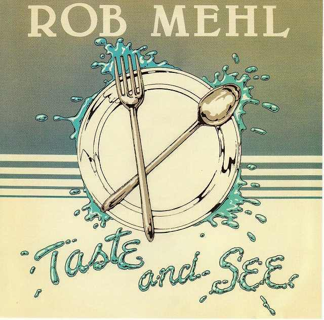 Rob Mehl Taste and See 1980
