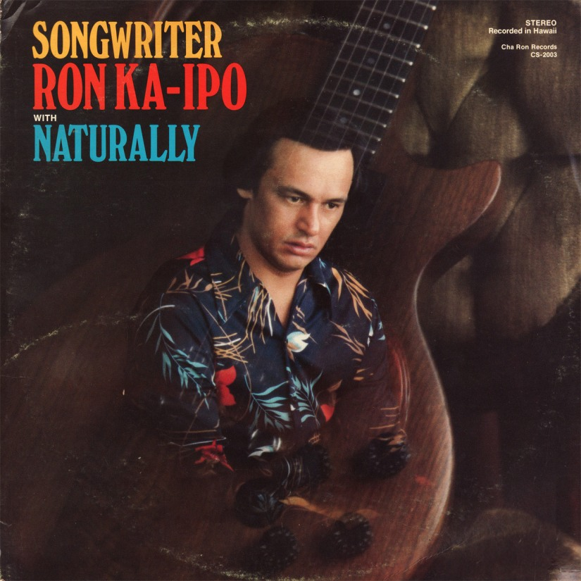 Ron Ka-Ipo and Naturally LP