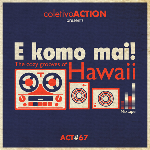 E komo mai! Hawaiian mixtape