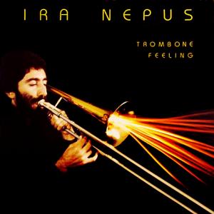 Ira Nepus Trombone Feeling LP