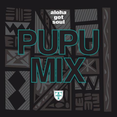 Pupu Mix: Aloha Got Soul x Fitted