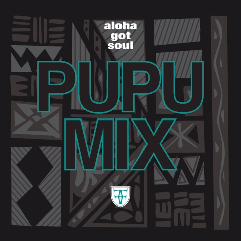 Pupu Mix: Aloha Got Soul x Fitted