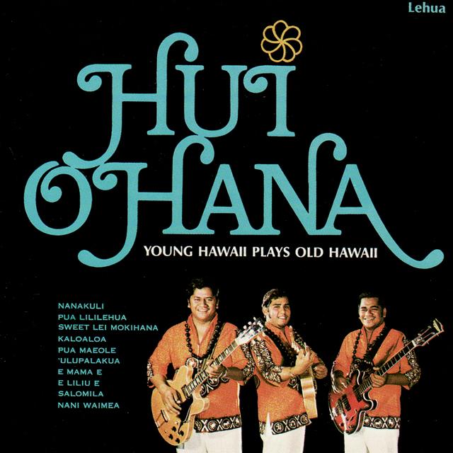 """Hui Ohana """"Young Hawaii Plays Old Hawaii"""""""