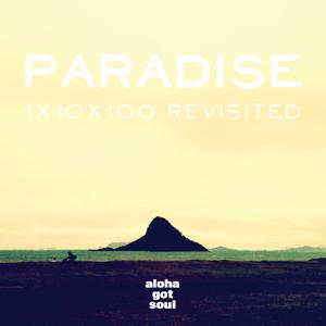 Mixtape: Paradise: 1x10x100 Revisited