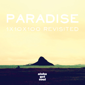 Mixtape: Paradise: 1x10x100 Revisited