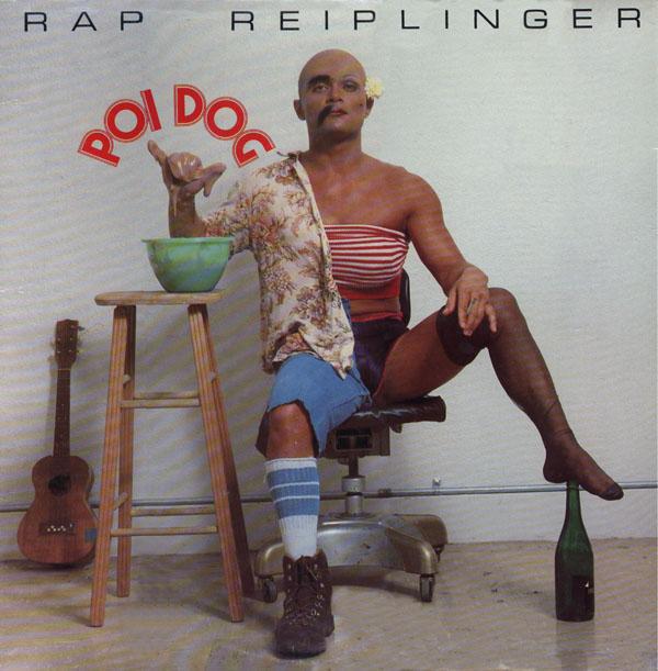 """Rap Reiplinger """"Poi Dog"""""""