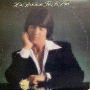 "Hal Bradbury ""This Is Love"" LP - Fan Records 1980"