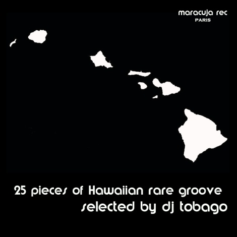DJ TOBAGO - 25 Pieces of Hawaiian Rare Groove