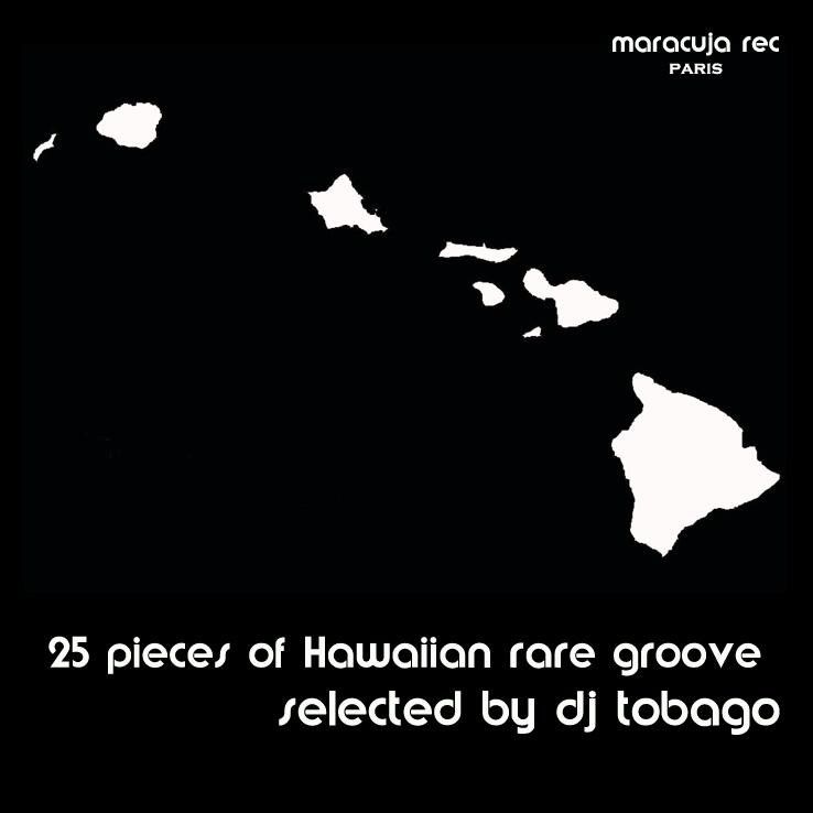 DJ TOBAGO - 25 Pieces of Hawaiian Rare Groove