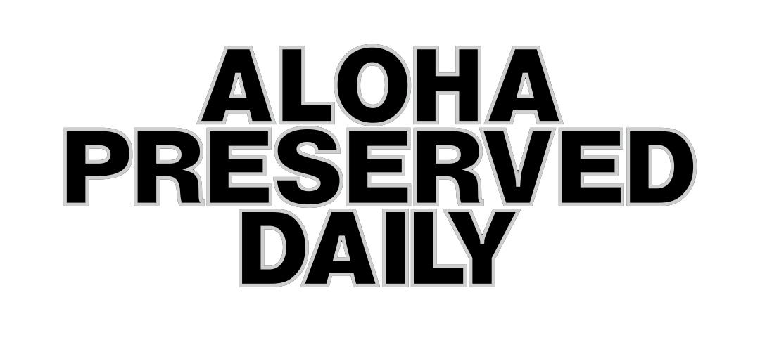 Aloha Preserved Daily